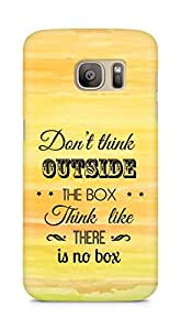 Amez Dont think Outside the Box think like there is no Box Back Cover For Samsung Galaxy S7 Edge
