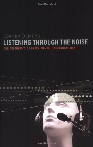 Listening through the Noise: The Aesthetics of...