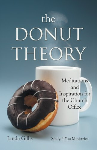 The Donut Theory: Meditations and Inspiration for the Church Office