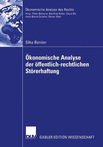 Ökonomische Analyse der öffentlich-rechtlichen Störerhaftung: Eine Untersuchung der Altlastenproblematik und des Bund