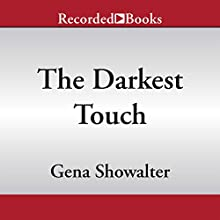 The Darkest Touch (       UNABRIDGED) by Gena Showalter Narrated by Max Bellmore