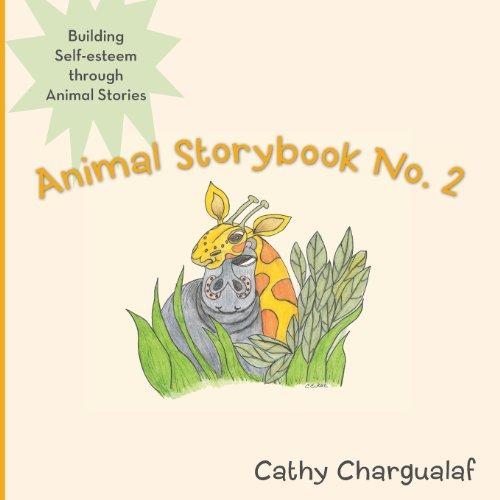 Animal Storybook No. 2: Building Self-Esteem Through Animal Stories