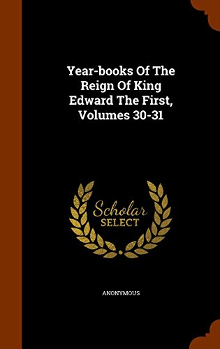 Year-books Of The Reign Of King Edward The First, Volumes 30-31