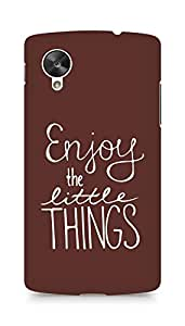 AMEZ enjoy the little things Back Cover For LG Nexus 5