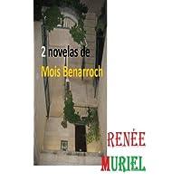 Renée / Muriel (Pack 2 novelas de Mois Benarroch Promoción especial solo en España y en México)