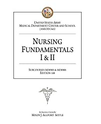 Nursing Fundamentals I & II: Subcourses MD0905 & MD0906, Edition 100