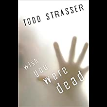 Wish You Were Dead Audiobook by Todd Strasser Narrated by Emily Bauer