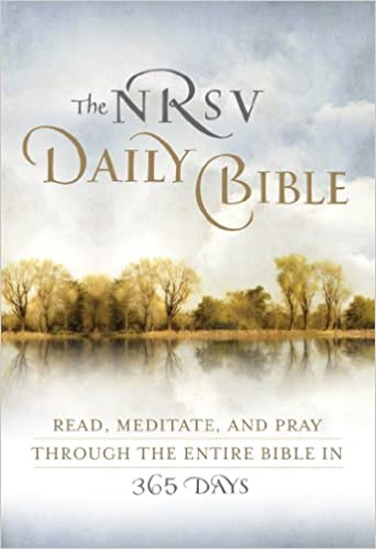 The NRSV Daily Bible: Read, Meditate, and Pray Through the Entire Bible in 365 Days