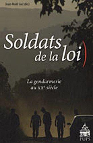 Soldats de la loi : La gendarmerie au XXe siècle
