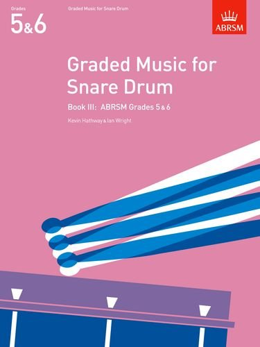 Graded Music for Snare Drum, Book III: (Grades 5-6): Grades 5-6 Bk. 3 (ABRSM Exam Pieces)