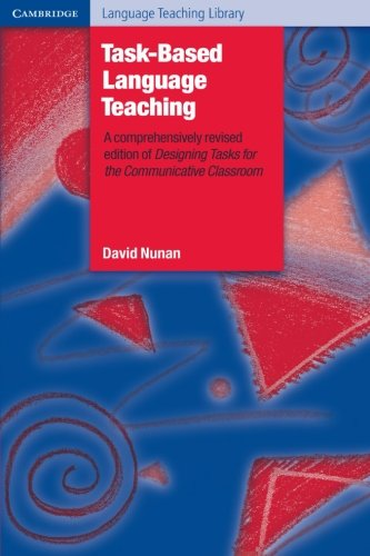 Task-Based Language Teaching (Cambridge Language Teaching...