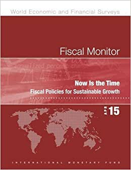 Now Is The Time: Fiscal Policies For Sustainable Growth (Fiscal Monitor)
