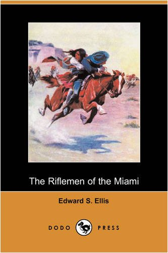 The Riflemen of the Miami (Dodo Press)