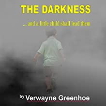 The Darkness: And a Little Child Shall Lead Them Audiobook by Verwayne Greenhoe Narrated by David L. White