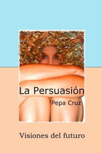 La Persuasión: visiones del futuro