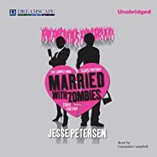 Married with Zombies Audiobook by Jesse Petersen Narrated by Cassandra Campbell