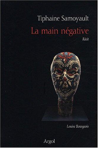 La main négative - Tiphaine Samoyault