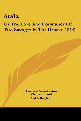 Atala: Or the Love and Constancy of Two Savages in the Desert (1814)