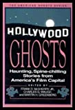 Hollywood Ghosts: Haunting, Spine-Chilling Stories from America's Film Capital (American Ghost Series)