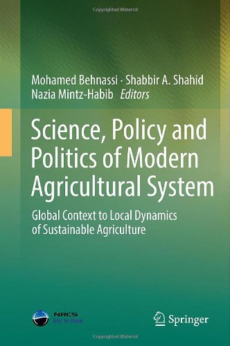 Science, Policy and Politics of Modern Agricultural System: Global Context to Local Dynamics of Sustainable Agriculture
