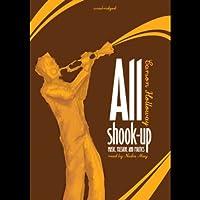 All Shook Up: Music, Passion, and Politics Hörbuch von Carson Holloway Gesprochen von: Nadia May
