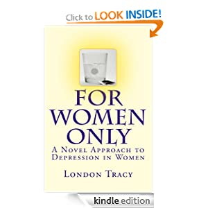 For Women Only, A Novel Approach to Depression in Women