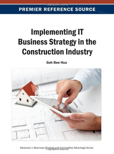 Implementing IT Business Strategy in the Construction Industry (Advances in Business Strategy and Competitive Advantage)