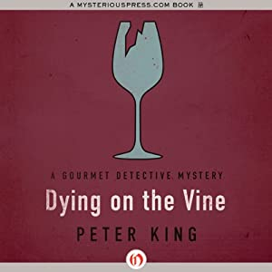 Dying on the Vine: Culinary Mysteries | [Peter King]