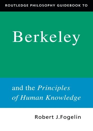 Routledge Philosophy GuideBook to Berkeley and the Principles of Human Knowledge (Routledge Philosophy GuideBooks)