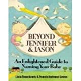 Beyond Jennifer and Jason: An enlightened guide to naming your baby (0312019084) by Rosenkrantz, Linda