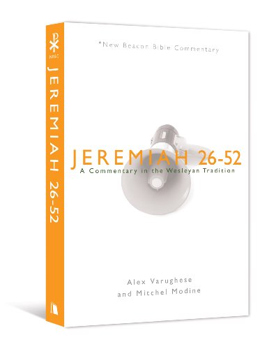 Jeremiah 26 52 A Commentary in the Wesleyan Tradition New Beacon Bible Commentary
