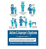 img - for Autism & Asperger's Syndrome in Layman's Terms. Your Guide to Understanding Autism, Asperger's Syndrome, PDD-NOS and Other Autism Spectrum Disorders (ASDs). (Paperback) - Common book / textbook / text book
