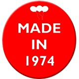 Made in 1974 - Happy Birthday Celebration Red 59mm Badge - 40th Birthday
