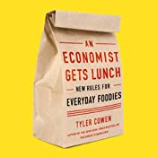 An Economist Gets Lunch: New Rules for Everyday Foodies | [Tyler Cowen]