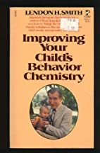 Improving Your Child's Behavior Chemistry by…