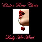 Lady Be Bad | [Elaine Raco Chase]