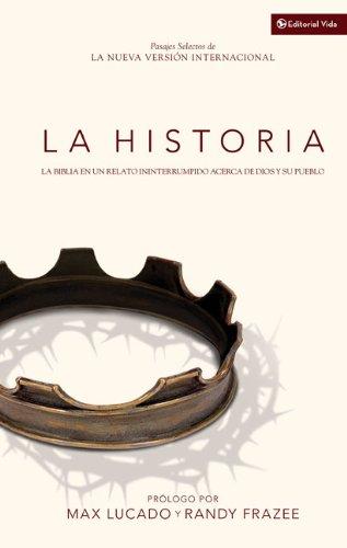 La Historia NVI: La Biblia en un relato ininterrumpido acerca de Dios y su pueblo (Spanish Edition)