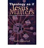 img - for Theology As If Jesus Matters: An Introduction to Christianity's Main Convictions (Living Issues Discussion) (Paperback) - Common book / textbook / text book