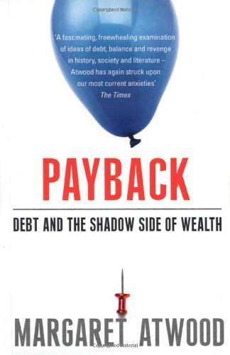 Payback Debt and the Shadow Side of Wealth Debt as Metaphor and the Shadow Side of Wealth