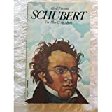 Schubert: The Man & His Music (0586034803) by Alfred Einstein