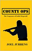 County Ops: The Vengeance of Gable Fitzgerald [Kindle Edition]