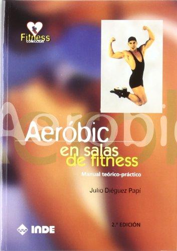 Aeróbic en salas de fitness: Manual teórico-práctico