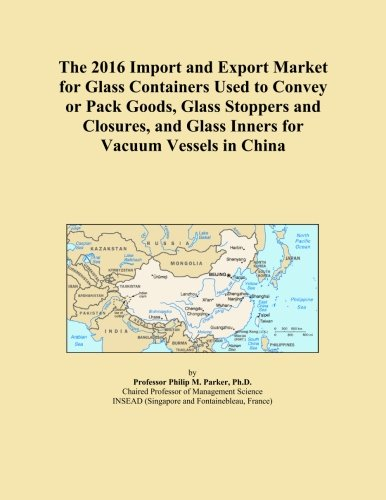 The 2016 Import and Export Market for Glass Containers Used to Convey or Pack Goods, Glass Stoppers and Closures, and Glass Inners for Vacuum Vessels in China PDF