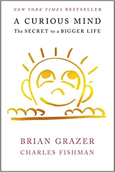 Curious Mind: The Secret to a Bigger Life: Brian Grazer, Charles