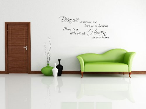 Because Someone We Love is In Heaven A Little Bit Of Heaven Is In Our Home Decorative Wall Art Sticker 3 Sizes 30 Colours (Black, Small)