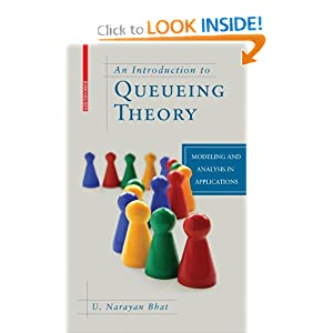 An Introduction to Queueing Theory: Modeling and Analysis in Applications U. Narayan Bhat