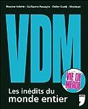 VDM : Les inédits du monde entier