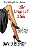 The Original Alibi (A Matt Kile Mystery, Book 2)