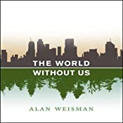 The World Without Us | [Alan Wiesman]