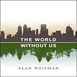 The World Without Us Audiobook